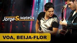 Baixar Jorge e Mateus - Voa Beija Flor - [DVD O Mundo é Tão Pequeno]-(Clipe Oficial)