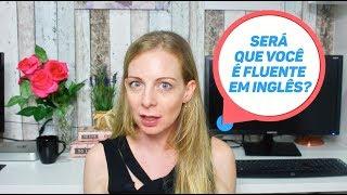 Será que você é realmente FLUENTE em inglês? - Os 04 sinais da fluência! thumbnail