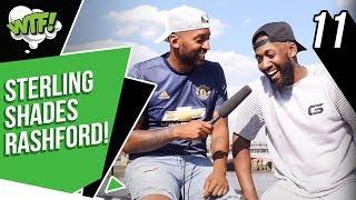 """Sterling shades Rashford"" | EPISODE 11 | WHAT THE FOOTBALL (WTF)"