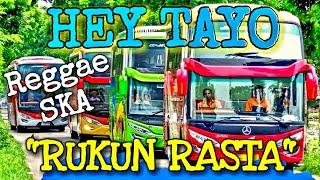 Lagu HEY TAYO - Versi Reggae SKA RUKUN RASTA