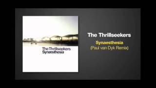 Paul van Dyk Remix of SYNAESTHESIA by The Thrillseekers