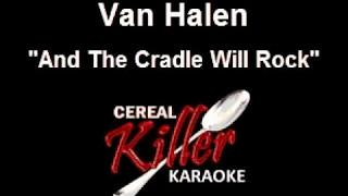 CKK - Van Halen - And The Cradle Will Rock (Karaoke)