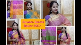 Amazon Sarees Haul below 350/- || Honest Review || Worth or Not ?? || Festival Sale
