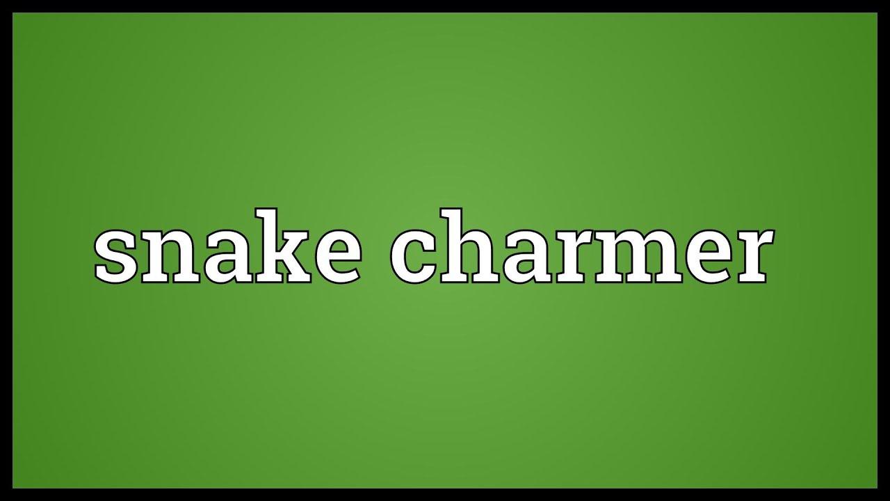 Snake charmer Meaning