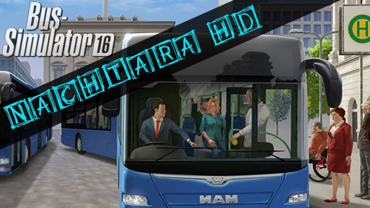 Let's Play Bus Simulator 2016 mit NachtaraHD Episode #001