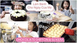Hai Mẹ Con Làm Bánh Chocolate Chiffon & Su Kem Cho Ngày Của Mẹ ♥ Mother's Day 2019 | mattalehang