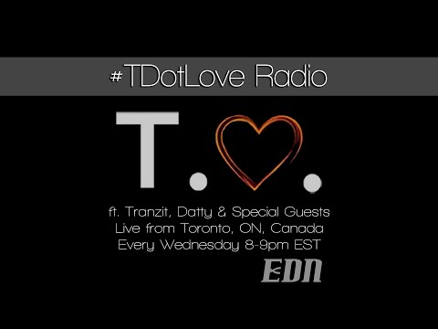 #TDotLove Radio 021 - Live from Toronto, Canada