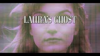 Laura's Ghost trailer