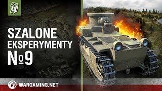 Szalone eksperymenty №9 [World of Tanks Polska]