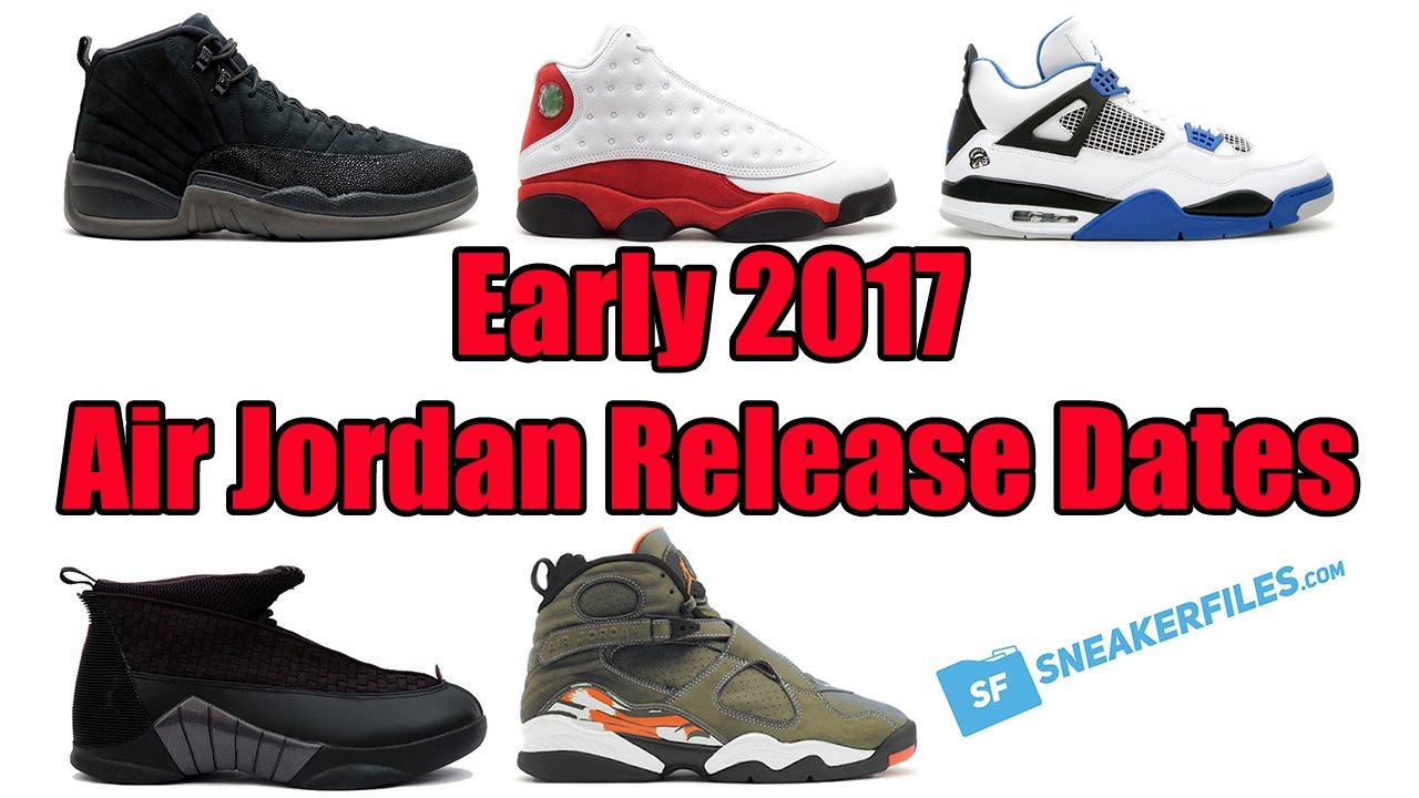 f72680f63becdc Early 2017 Air Jordan Release Dates - YouTube