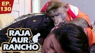 राजा और रैंचो - Episode 130 - Raja Aur Rancho - 90s Best TV Shows - 29th November, 2017