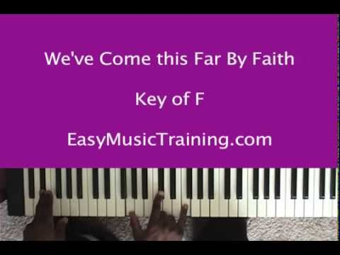 We've Come This Far By Faith / EasyMusicTraining.com