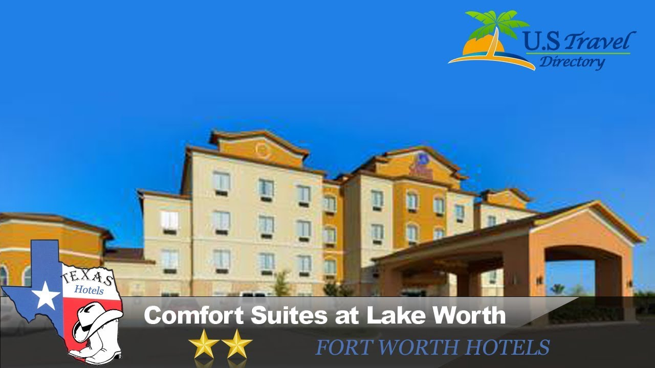 Comfort Suites At Lake Worth Fort Hotels Texas
