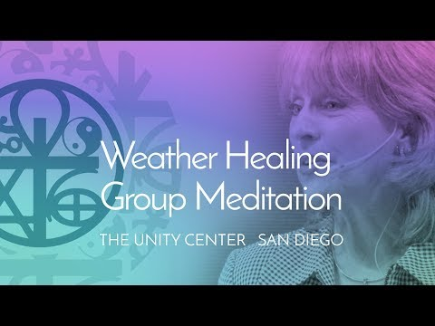Weather Healing Group Mindfulness Meditation  |  The Unity Center, San Diego