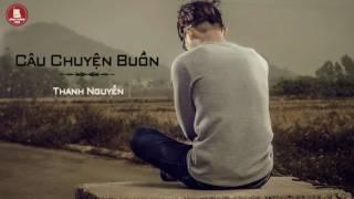 Câu Chuyện Buồn - Thanh Nguyễn [ Audio ] thumbnail