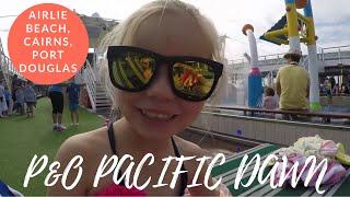 P&O Pacific Dawn Cruise Airlie Beach, Cairns PART I