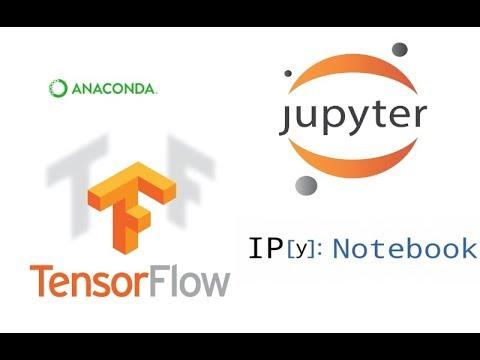 How To Setup Data Science Workbench Using Anaconda In 10 Mins: Jupyter Tensorflow OpenCV