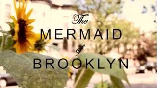 The Mermaid of Brooklyn trailer