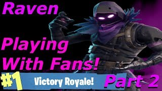 Victory Royale With Fans & Raven Skin Gameplay! Fortnite Battle Royale Part 2
