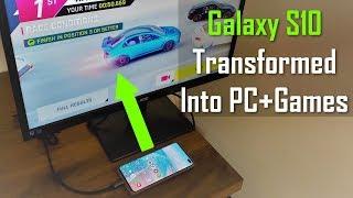 Transform your Samsung Galaxy S10 into a full Desktop PC & Play Games (via Samsung Dex)