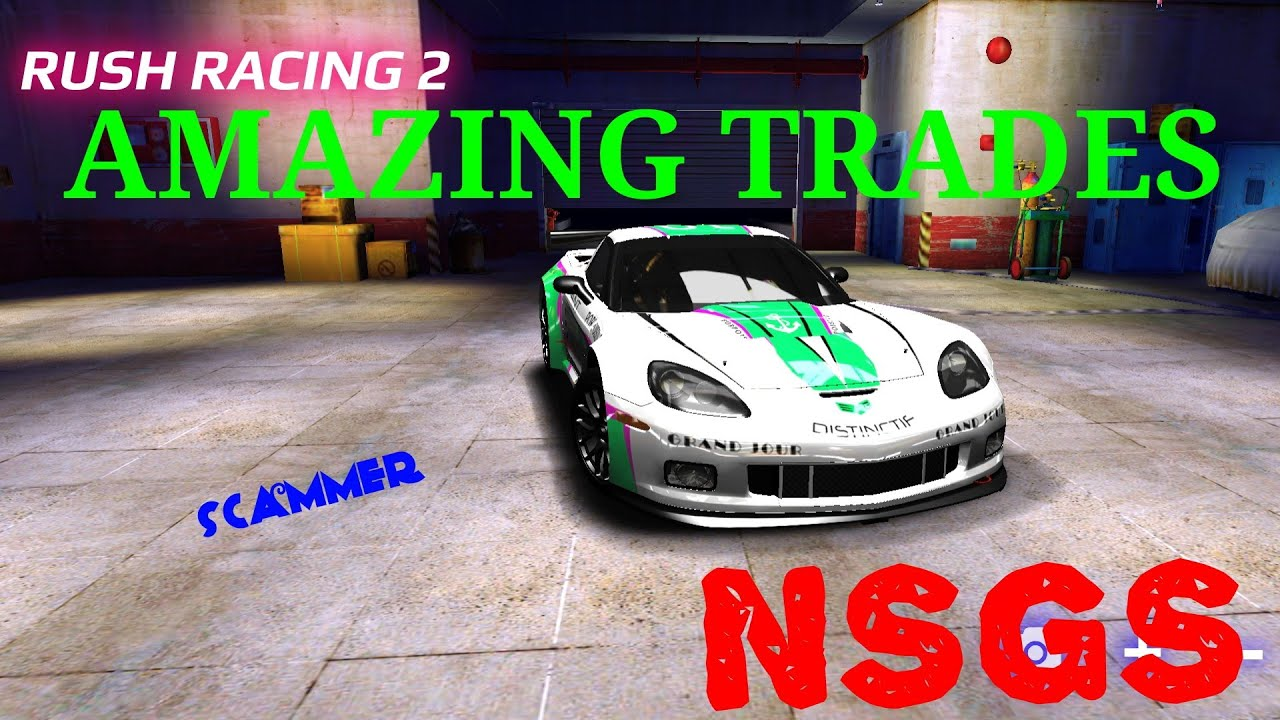 Download NSGS THE SCAMMER !!! ( RUSH RACING 2 LEGIT DEAL)