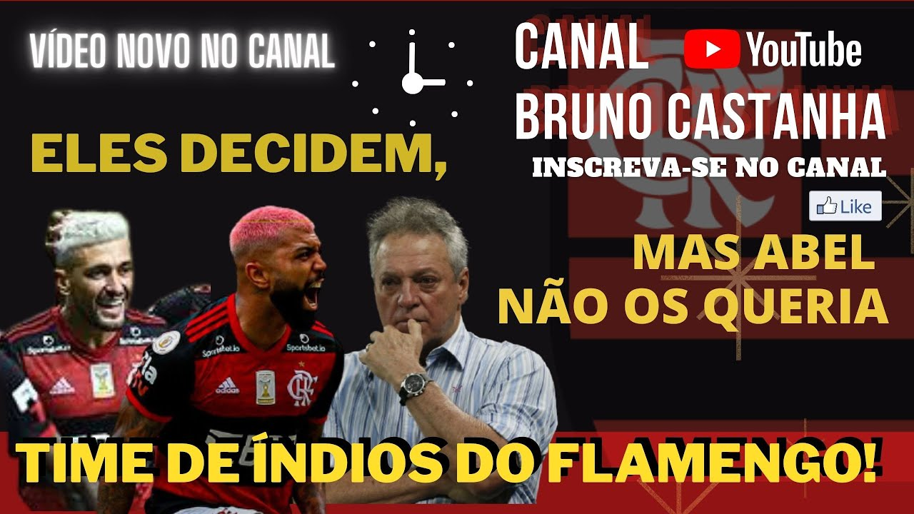 Abel Braga não pediu Arrascaeta e Gabigol e perdeu com gols deles. Flamengo time de Índio, entenda!
