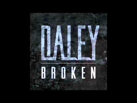 Daley - Broken - (Tomorrows Gone Remix)