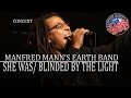 She Was / Blinded By The Light (live)