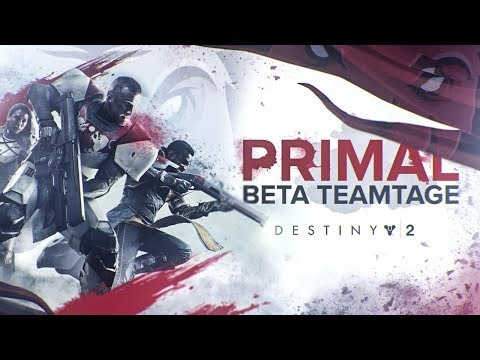 Primal Destiny 2 Beta Teamtage!