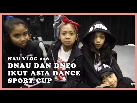 NAU VLOG #26 - DNau dan DNeo Ikut Kompetisi Dance di Asia Dance Sport Cup