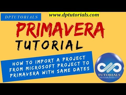 How To Import A Project From Microsoft Project To Primavera With Unchanged Dates    Dptutorials