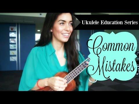Common Beginner Mistakes Ukulele Education Series Video 3 Youtube