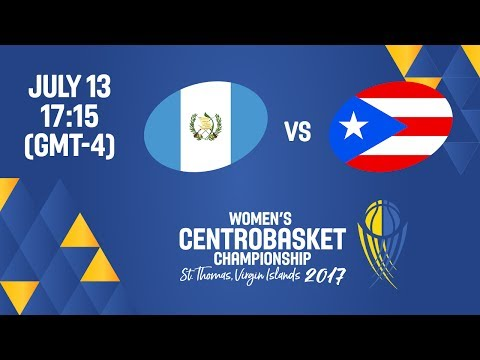 Guatemala vs Puerto Rico - Full Game - Women's Centrobasket Championship 2017