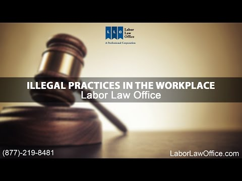 Illegal Practices in the Workplace | Labor Law Office