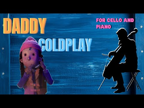DADDY - Coldplay For CELLO And PIANO (COVER)