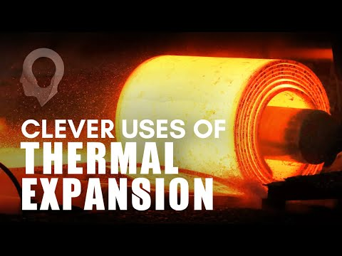 Clever Uses Of Thermal Expansion