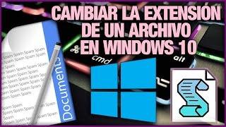 TIPS: Como Cambiar La Extensión De Un Archivo En Windows 10