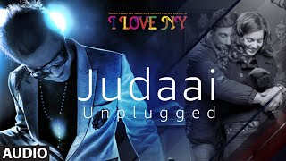Full Audio: JUDAAI (UNPLUGGED) | I Love New Year | Falak Shabbir | Sunny Deol, Kangana Ranaut