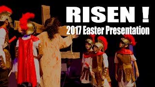 2017 04 09 - Kid's Easter Presentation - RISEN