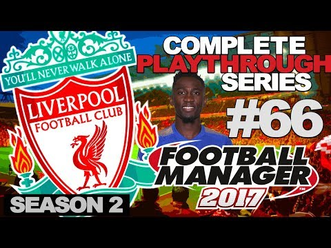 FOOTBALL MANAGER 2017 | LIVERPOOL | #66 | THE FOXES