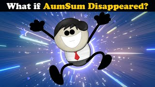 What if AumSum Disappeared?   #aumsum #kids #science #education #children