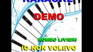 karaoke IO NON VOLEVO CREDERE -  Romeo Livieri
