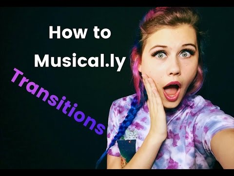 How To Musical.ly | Transitions