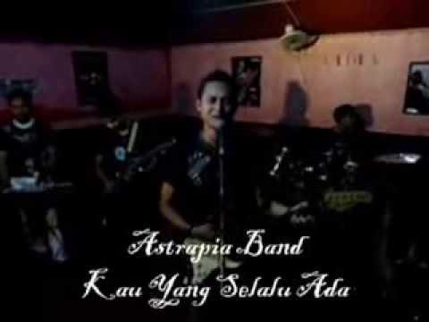 Astrapia Band - Kau Yang Selalu Ada