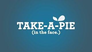 Take A Pie (in the face)