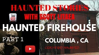 Ghost of Columbia CA Firehouse investigation Part 1.