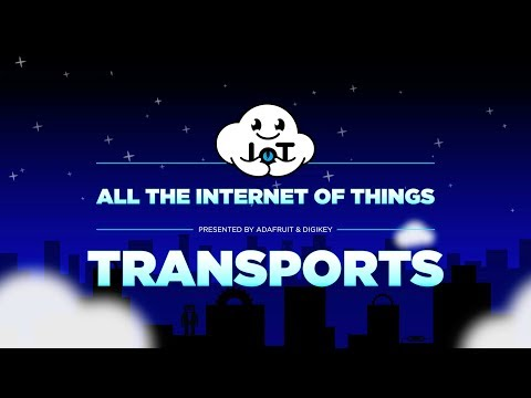 All the Internet of Things - Episode 1 - Transports @digikey #adafruit