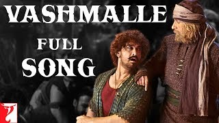 Vashmalle (Full Video Song) | Thugs Of Hindostan