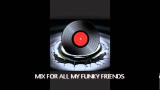 MIX FOR ALL MY FUNKY FRIENDS