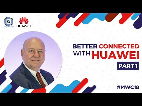 Discover new ways of thinking with Huawei and Ian Valentine / Better Connected with Huawei MWC18